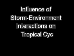 Influence of Storm-Environment Interactions on Tropical Cyc