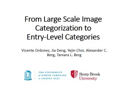 From Large Scale Image Categorization to