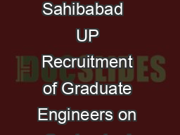 CENTRAL ELECTRONICS LIMITED A Public Sector Enterprises  Industrial Area Sahibabad   UP Recruitment of Graduate Engineers on Contractual Basis Central Electronics Limited is a Public Sector Enterprise