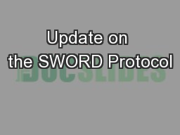 Update on the SWORD Protocol PowerPoint PPT Presentation