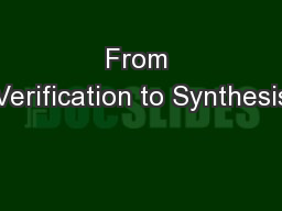 From Verification to Synthesis