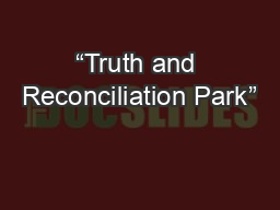 �Truth and Reconciliation Park�