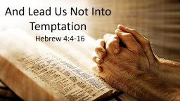 And Lead Us Not Into Temptation PowerPoint PPT Presentation