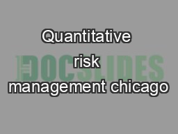 Quantitative risk management chicago PDF document - DocSlides