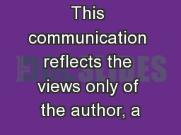 This communication reflects the views only of the author, a