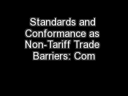 Standards and Conformance as Non-Tariff Trade Barriers: Com