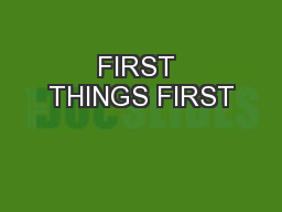 FIRST THINGS FIRST PowerPoint PPT Presentation