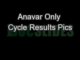 Anavar Only Cycle Results Pics PowerPoint PPT Presentation