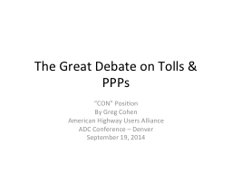 The Great Debate on Tolls & PPPs PowerPoint PPT Presentation