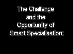 The Challenge and the Opportunity of Smart Specialisation: