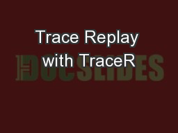 Trace Replay with TraceR