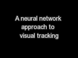 A neural network approach to visual tracking