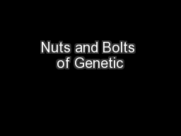 Nuts and Bolts of Genetic
