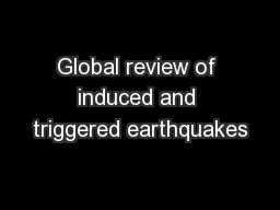 Global review of induced and triggered earthquakes PowerPoint PPT Presentation