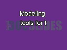 Modeling tools for t