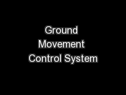 Ground Movement Control System