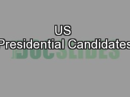 US Presidential Candidates