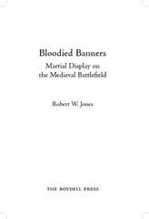 Bloodied Banners Martial Display on the Medieval Battl