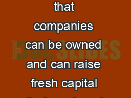 There are several ways that companies can be owned and can raise fresh capital for investment