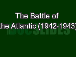 The Battle of the Atlantic (1942-1943)