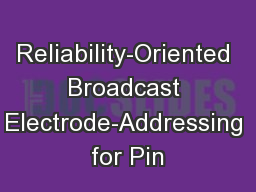 Reliability-Oriented Broadcast Electrode-Addressing for Pin