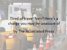 Tired of travel fees? Here�s a charge you may be unaware