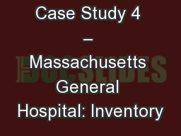 Case Study 4 – Massachusetts General Hospital: Inventory