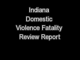 Indiana Domestic Violence Fatality Review Report