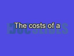 The costs of a
