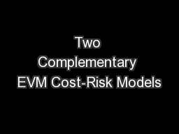 Two Complementary EVM Cost-Risk Models PowerPoint PPT Presentation