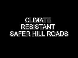 CLIMATE RESISTANT SAFER HILL ROADS