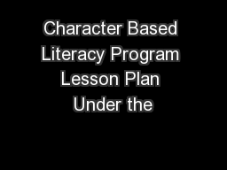 Character Based Literacy Program Lesson Plan Under the
