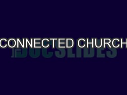 CONNECTED CHURCH