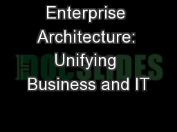 Enterprise Architecture: Unifying Business and IT