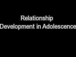 Relationship Development in Adolescence