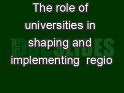 The role of universities in shaping and implementing  regio PowerPoint PPT Presentation