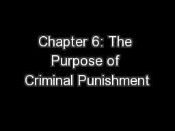Chapter 6: The Purpose of Criminal Punishment