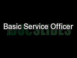 Basic Service Officer PowerPoint PPT Presentation