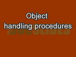 Object handling procedures
