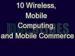 10 Wireless, Mobile Computing, and Mobile Commerce
