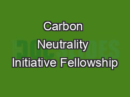 Carbon Neutrality Initiative Fellowship PowerPoint PPT Presentation
