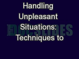Handling Unpleasant Situations: Techniques to