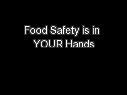 Food Safety is in YOUR Hands