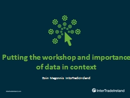 Putting the workshop and importance of data in context PowerPoint PPT Presentation