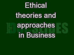 Ethical theories and approaches in Business