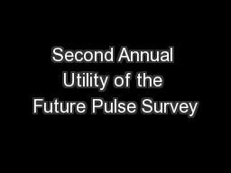Second Annual Utility of the Future Pulse Survey PowerPoint PPT Presentation