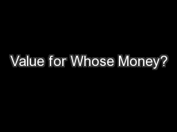 Value for Whose Money?