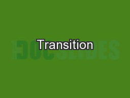Transition PowerPoint PPT Presentation