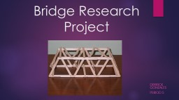 Bridge Research Project PowerPoint PPT Presentation