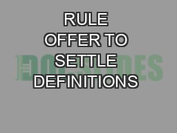 RULE  OFFER TO SETTLE DEFINITIONS